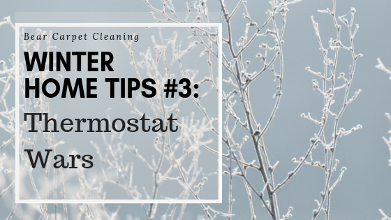Winter Home Tips #3: Thermostat Wars