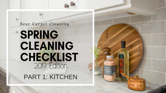 Bear's 2019 Home Spring Cleaning Checklist Part 1: Kitchen