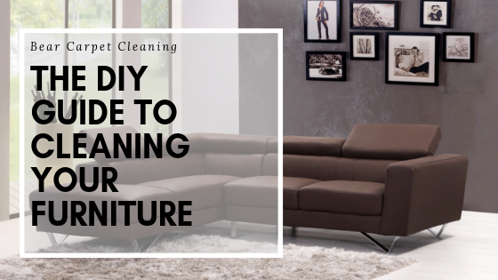 The DIY Guide To Cleaning Your Furniture